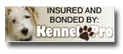 Insured and bonded by Kennel Pro